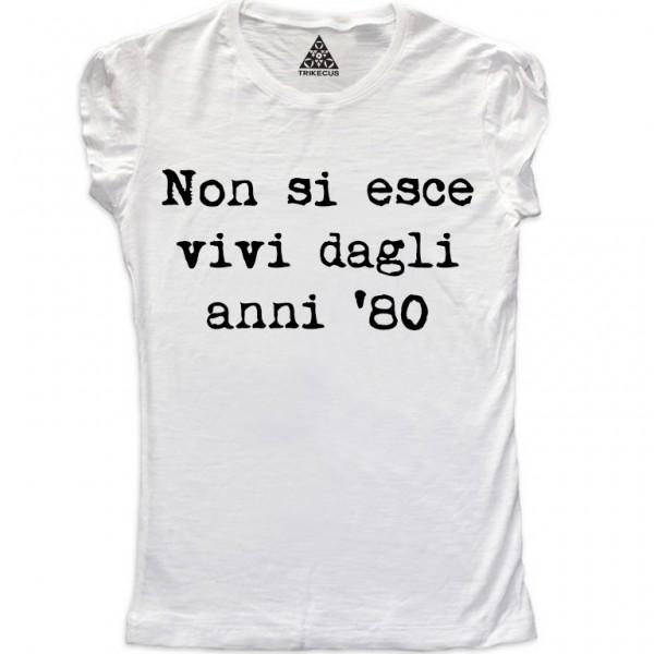 https://www.trikecus.com/105-thickbox_default/t-shirt-donna-non-si-esce-vivi-dagli-anni-80.jpg