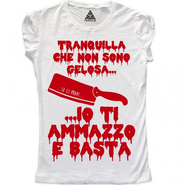 https://www.trikecus.com/557-thickbox_default/t-shirt-donna-tranquilla-che-non-sono-gelosa.jpg